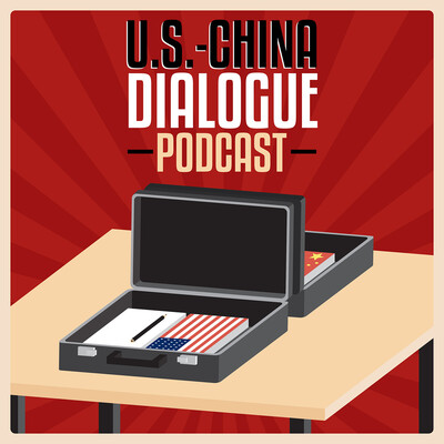 U.S.-China Dialogue Podcast