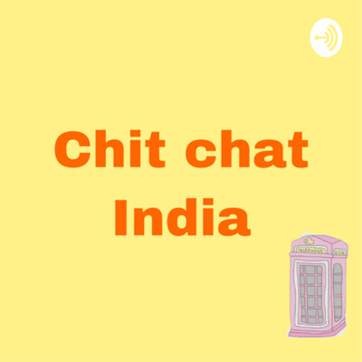 Chit chat India
