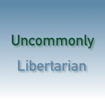 Uncommonly Libertarian