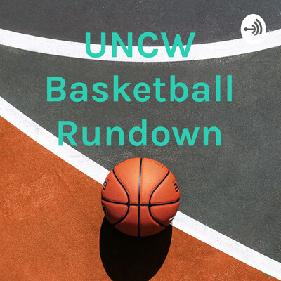UNCW Basketball Rundown