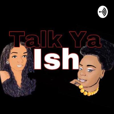 Talk Ya Ish