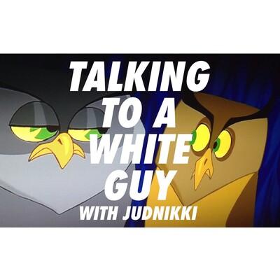 Talking To A White Guy