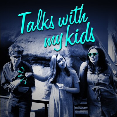 Talks With My Kids