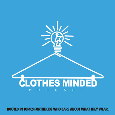 Clothes Minded Podcast