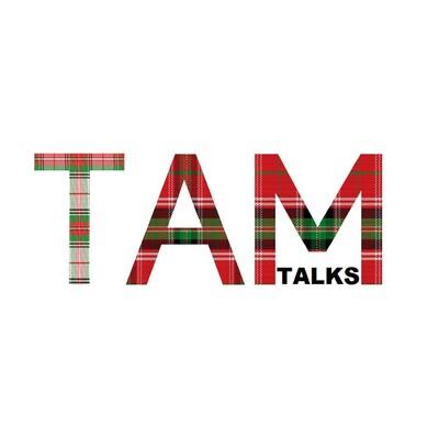 TAM Talks