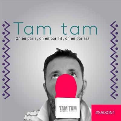Tamtam podcast d interviews, de retours d expériences, de découvertes et d'actualités...