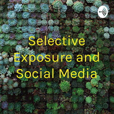Selective Exposure and Social Media