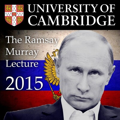 Selwyn College Ramsay Murray Lecture 2015 (Bridget Kendall - BBC Diplomatic Correspondent - 'Putin, Russia and the West')