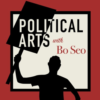 Political Arts with Bo Seo