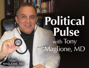 Political Pulse – Tony Maglione MD