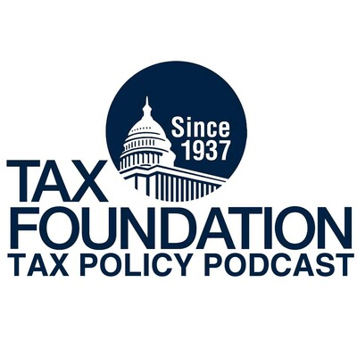 Tax Foundation's Tax Policy Podcast