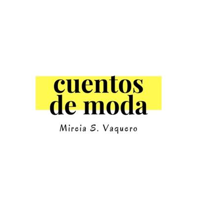 Cuentos De Moda - Mireia S. Vaquero
