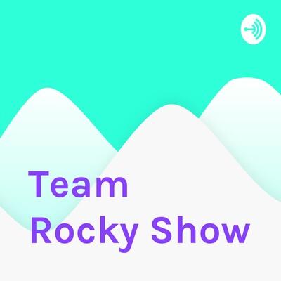 Team Rocky Show