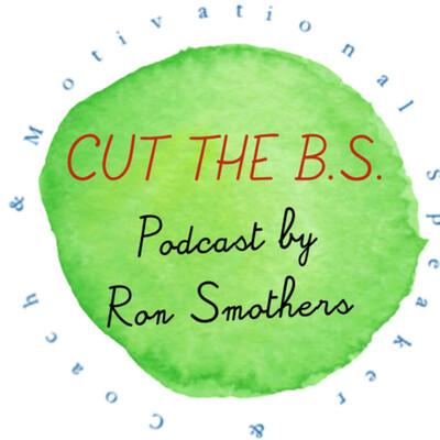 Cut the B.S.!!!