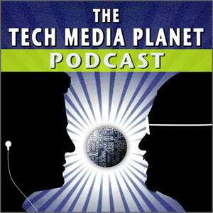 The Tech Media Planet Podcast