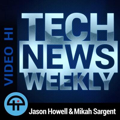 Tech News Weekly (Video HI)