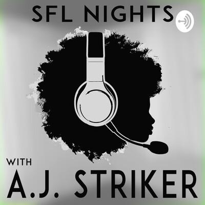 SFL Nights With A.J.STRIKER