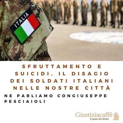 Sfruttamento e suicidi, il disagio dei soldati italiani nelle nostre città