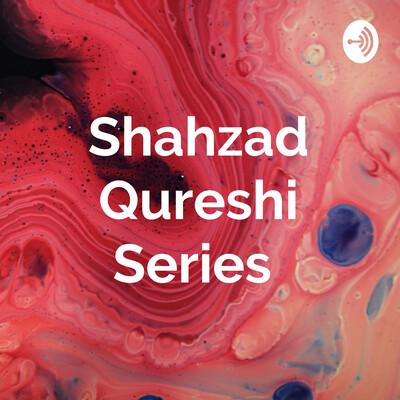 Shahzad Qureshi Series