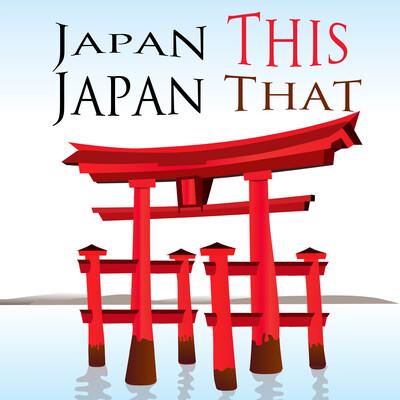 Japan This Japan That