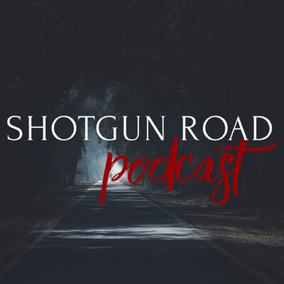 Shotgun Road Podcast