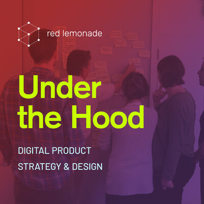 Under the Hood: Digital Product Strategy and Design
