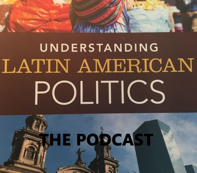 Episode 70: Latin American Civil-Military Relations: What The &%$*&?