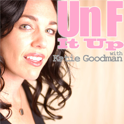 UnF It Up With Katie Goodman