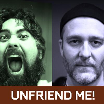 UNFRIEND ME