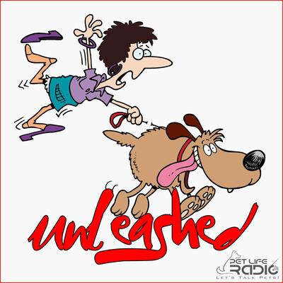 Unleashed - on Pet Life Radio (PetLifeRadio.com)