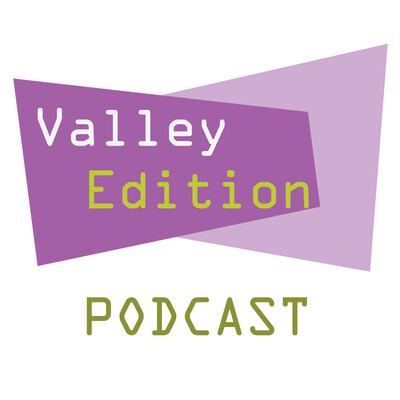 Valley Edition Podcast
