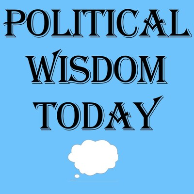 Political Wisdom Today