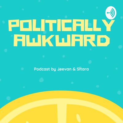 Politically Awkward