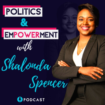 Politics & Empowerment with Shalonda Spencer