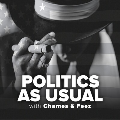 Politics As Usual with Chames & Feez