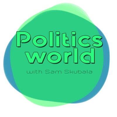 Politics World with Sam Skubala