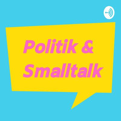 Politik & Smalltalk