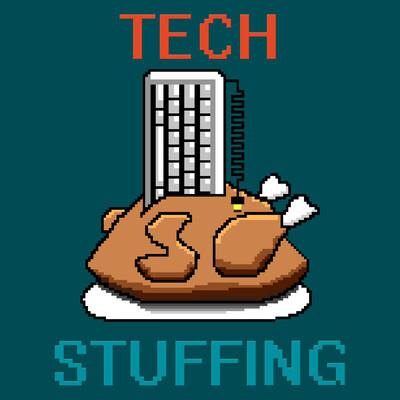 Tech Stuffing