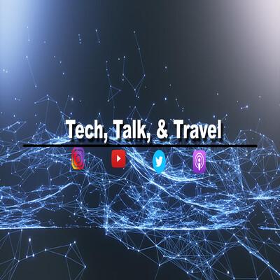 Tech, Talk, & Travel