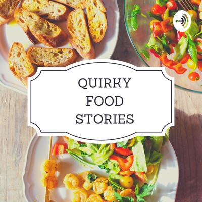 Quirky Foodie Stories