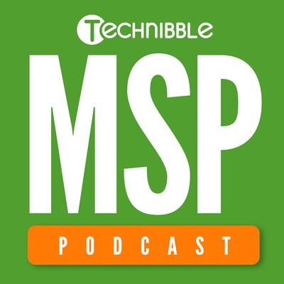 Technibble MSP Podcast