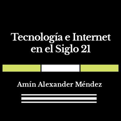 Tecnología e Internet en el Siglo 21