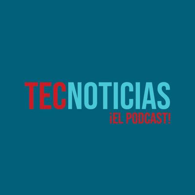 TecNoticias el Podcast