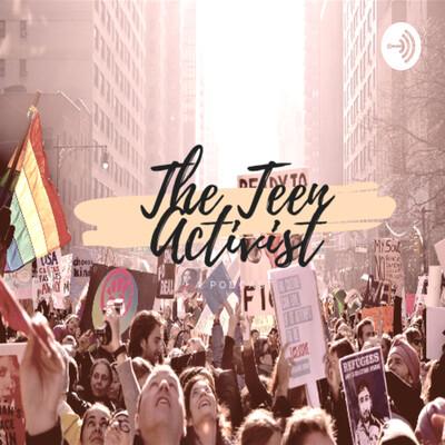 The Teen Activist