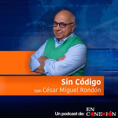 Sin Código con César Miguel Rondón