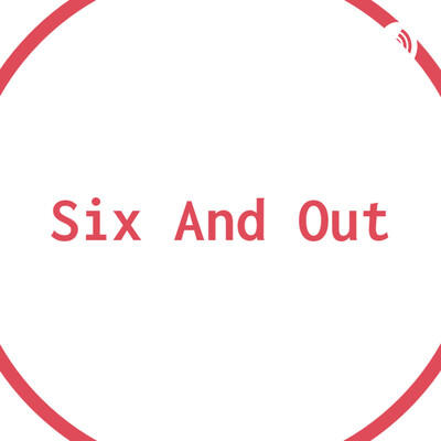 Six and Out