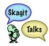 Skagit Talks