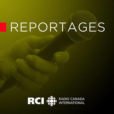 RCI | Français : Reportages