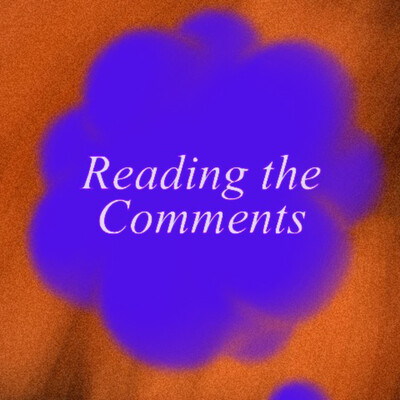Reading the Comments