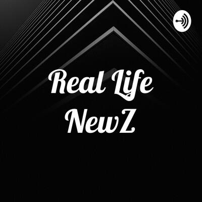Real Life NewZ
